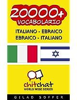 20000+ Italiano - Ebraico Ebraico - Italiano Vocabolario (Chiacchierata Mondiale) (Afrikaans Edition)