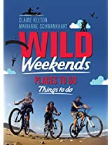 Wild Weekends South Africa (Place to Go, Things to Do)