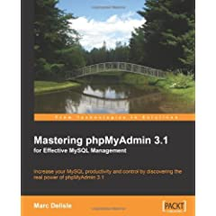 Mastering Phpmyadmin 3.1 for Effective Mysql Management