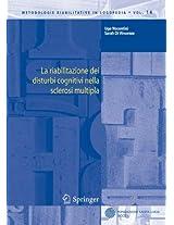 La riabilitazione dei disturbi cognitivi nella sclerosi multipla: Volume 14 (Metodologie Riabilitative in Logopedia)