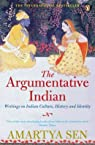 The Argumentative Indian: Writings on Indian History, Culture, and Identity