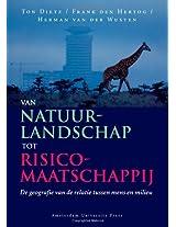 Van Natuurlandschap Tot Risicomaatschappij: De Geografie Van De Relatie Tussen Mens En Milieu