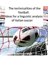 The technicalities of football. Ideas for a linguistic analysis of Italian soccer