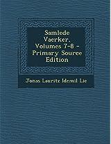 Samlede Vaerker, Volumes 7-8