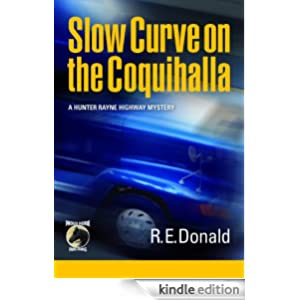 Slow Curve on the Coquihalla (A Hunter Rayne highway mystery Book 1)