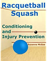 Racquetball and Squash: Conditioning and Injury Prevention (Kindle Edition)