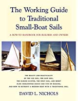 The Working Guide to Traditional Small-Boat Sails: A How-To Handbook for Builders and Owners