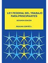 Ley Federal Mexicana del Trabajo para Principiantes (Spanish Edition)
