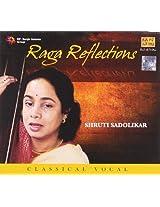 Raga Reflections :- Shruti Sadolikar