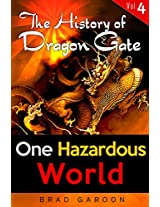 The History of Dragon Gate: Vol. 4, One Hazardous World