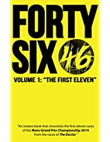 """Forty-Six: """"An instant book that chronicles the first eleven races of the championship 2014 from the races of The Doctor of Tavullia"""""""