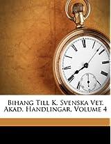 Bihang Till K. Svenska Vet. Akad. Handlingar, Volume 4