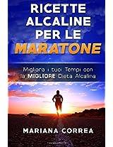 Ricette Alcaline Per Le Maratone: Migliora I Tuoi Tempi Con La Migliore Dieta Alcalina