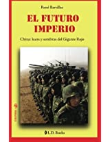 El futuro imperio / The future empire: China: luces y sombras del gigante rojo / China: lights and shadows of the red giant: Volume 14 (Conjuras)