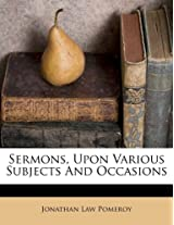 Sermons, Upon Various Subjects and Occasions