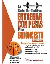 La guía definitiva - Entrenar con pesas para baloncesto (Spanish Edition)