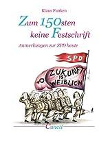 Zum 150sten keine Festschrift: Anmerkungen zur SPD heute (German Edition)
