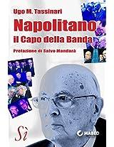 Napolitano, il Capo della Banda (Italian Edition)