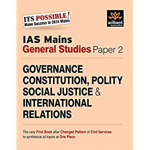 IAS Mains General Studies Paper - 2: Governance Constitution, Polity Social Justice & International Relations (Old Edition)