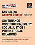 IAS Mains General Studies Paper - 2: Governance Constitution, Polity Social Justice & International Relations