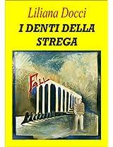 I DENTI DELLA STREGA (Italian Edition)