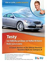 A Czech Version of the Official Revision Question Bank for Category B: Testy Na Ridicsky Prukaz Ve Velke Britanii - Ridici Automobilu