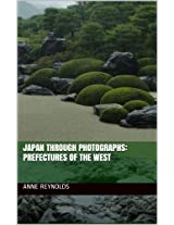 Japan Through Photographs: Prefectures of the West