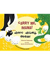 Carry Me, Mama!/Enne Edukku Amme (Bilingual: English/Malayalam)