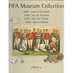 【クリックで詳細表示】Fifa Museum Collection: 1000 Years of Football = 1000 Anos De Futbol : 1000 Ans De Football : 1000 Jahre Fubball: Harry Langton: 洋書