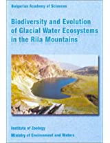 Biodiversity and Evolution of Glacier Water Ecosystems in the Rila Mountains