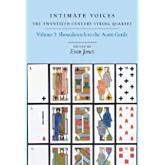 Intimate Voices: The Twentieth-Century String Quartet : Shostakovich to the Avant-Garde (Eastman Studies in Music)