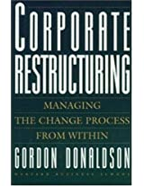 Corporate Restructuring: Managing the Change Process from Within
