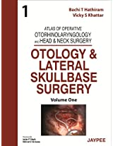 Otology and Lateral Skullbase Surgery: Atlas of Operative Otorh. and Head and Neck Surgery -  Vol.1: Otology and Lateral Skullbase Surgery - Vol. 1 ... Otorhinolaryngology and Head & Neck Surgery)