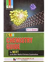 Chemistry Guide For Neet And All Other Medical Entrance Examinations by Grover R C (2012) Paperback