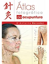 Atlas fotografico de acupuntura / The Photographic Atlas of Acupuncture