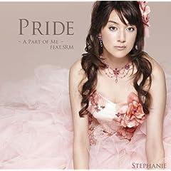: Pride~A Part of Me~feat.SRM