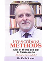 Prescribing Methods: Rules of Thumb and Bias in Homoeopathy (Illustrated Cases Included): 1