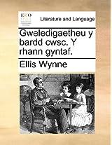 Gweledigaetheu Y Bardd Cwsc. Y Rhann Gyn