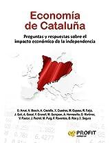 Economía de Cataluña: Preguntas y respuestas sobre el impacto económico de la Independencia (Spanish Edition)
