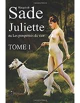 Juliette ou les prospérités du vice - Tome 1: Volume 1 (Juliette de Sade)