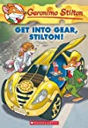 Get Into Gear, Stilton!: 54 (Geronimo Stilton - 54)
