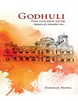 GODHULI The Golden Dusk Memoirs of a Zamindar s Son