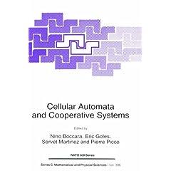 【クリックで詳細表示】Cellular Automata and Cooperative Systems (Nato Science Series C:): N. Boccara, E. Goles, Servet Martinez, Pierre Picco: 洋書