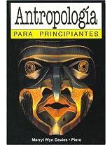 Antropologia para principiantes/ Anthropology for Beginners
