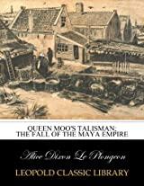 Queen Moo's talisman; the fall of the Maya empire