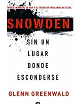 Sin un lugar donde esconderse / No Place to Hide: Edward Snowden, La Nsa Y El Estado De Vigilancia De Ee.uu. / Edward Snowden, the Nsa, and the U.s. Surveillance State (No Ficcion)