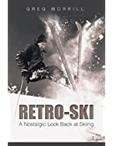 Retro-Ski: A Nostalgic Look Back at Skiing
