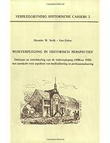 Wijkverpleging in Historisch Perspectief: Ontstaan En Ontwikkeling Van De Wijkverpleging 1890-ca. 1930; Met Aandacht Voor Aspekten Van Medicalisering En Professionalisering