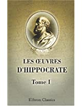 Les oeuvres d'Hippocrate: Tome 1 (French Edition)