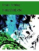 NaturZeitLiebe: 33 Gedichte
